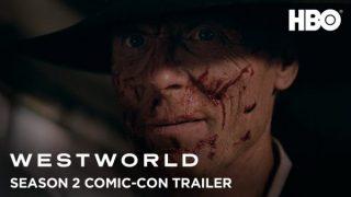 Westworld: Season 2 SDCC Trailer